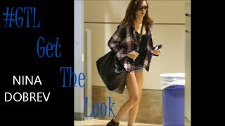 #GTL: Get The Look Nina Dobrev Thumbnail