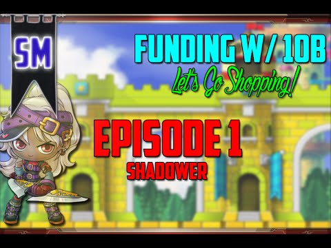 MapleStory - Funding w/ 10b: Funding a Shadower [Episode 1]