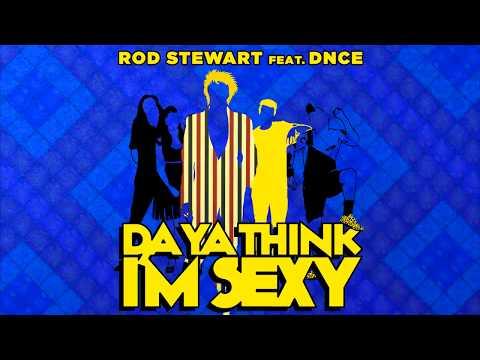 """Rod Stewart feat. DNCE - """"Da Ya Think I'm Sexy"""""""