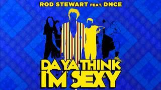 Rod Stewart Feat. Dnce Da Ya Think I 39 m Sexy.mp3