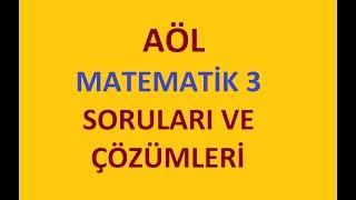 AÖL Matematik 3 Soruları Ve Açıklamalı Çözümleri