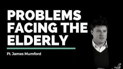 James Mumford // Problems Facing the Elderly // Vineyard Insights