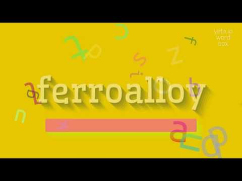 """How to say """"ferroalloy""""! (High Quality Voices)"""