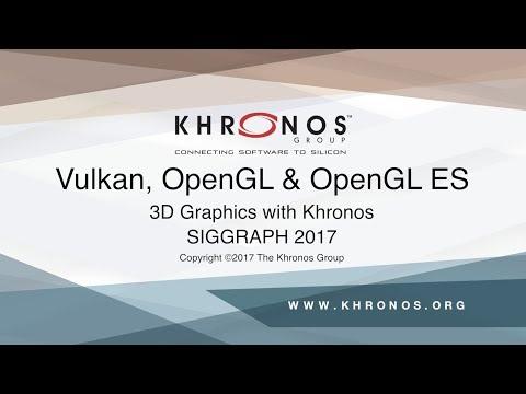 Vulkan, OpenGL & OpenGL ES BOF - SIGGRAPH 2017