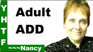 Adult ADD Made Worse By Tiredness And Stress ~~~Nancy