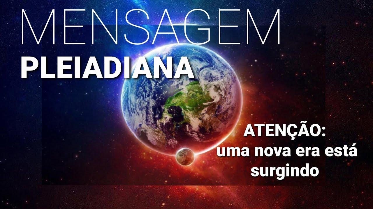 Download MENSAGEM PLEIADIANA - ATENÇÃO, UMA NOVA ERA ESTÁ SURGINDO
