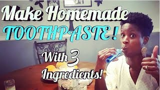 Make Your Own Toothpaste With 3 Ingredients!
