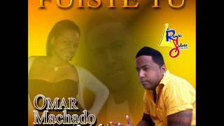 Omar Machado Ft Melsy Ochoa- Fuiste Tu_Version salsa LA RUMBA SALSERA .wmv