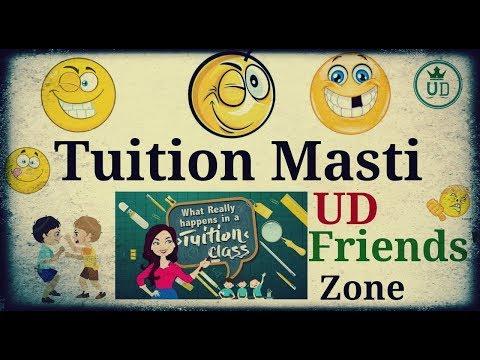 Tuition masti   ....... @UD FRIENDS' ZONE