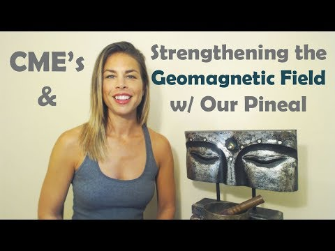 CME's & Strengthening the Geomagnetic Field w/ Our Pineal Gland
