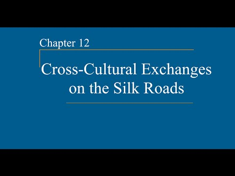 AP World History - Ch. 12 - Cross Cultural Exchanges on the Silk Road