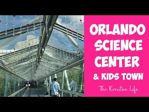 Orlando Science Center (Kids Town)