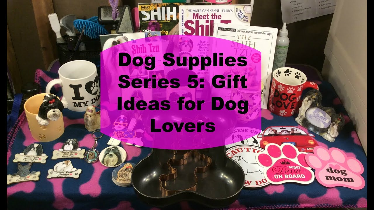 Dog Supplies Series 5: Gift Ideas for Dog Lovers - YouTube
