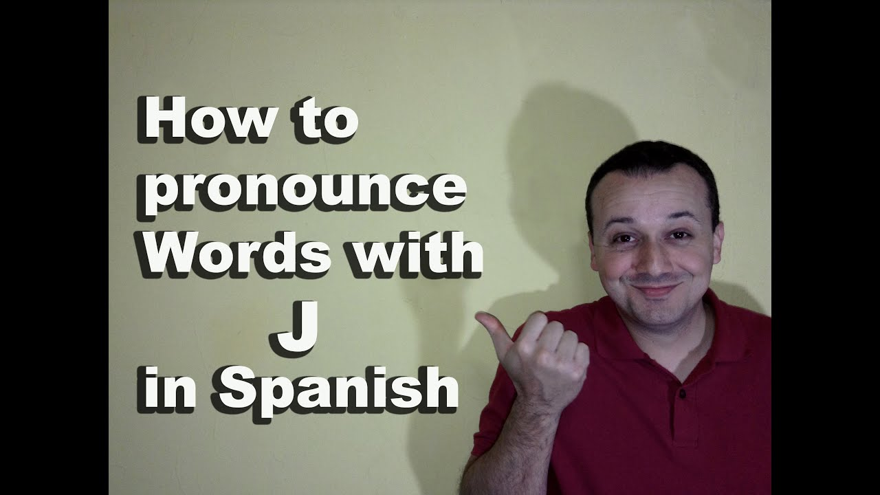 How To Pronounce J In Spanish Spanish Pronunciation Guide Faqs