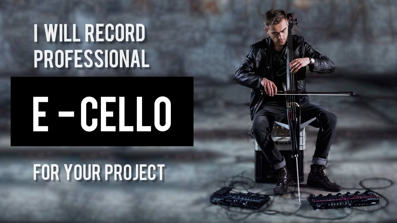 I will record professional ELECTRIC CELLO track for your song | Loop Trigger | cover mix