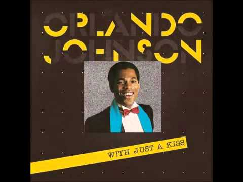 Orlando Johnson - With Just A Kiss