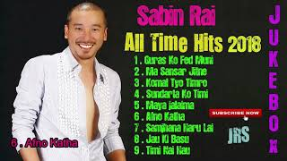 Sabin Rai songs collection II Jukebox 2018