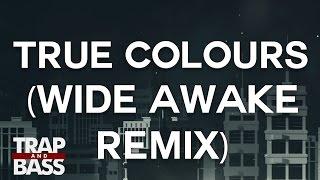 Sammy Porter - True Colours (feat Grace Fleary) (WiDE AWAKE Remix)