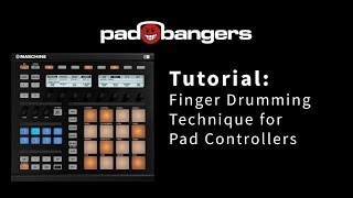 Tutorial: Finger Drumming Technique for Pad Controllers