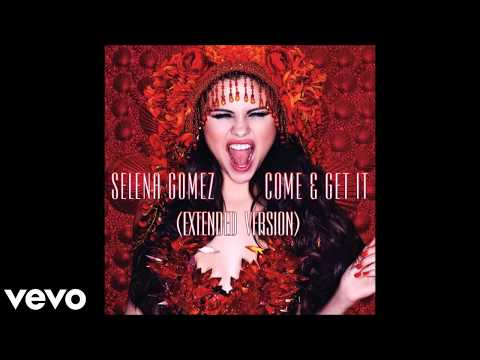 Selena Gomez - Come & Get It (Extended Version / Audio)