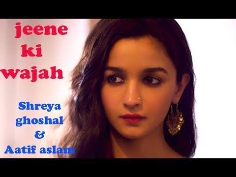 Jeene Ki Wajah - Raazi | Atif Aslam | Shreya Ghoshal |  Latest Song