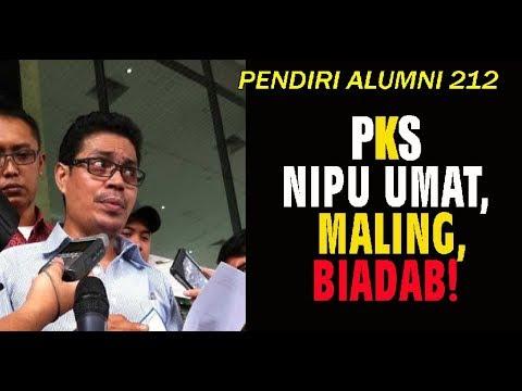 PENDIRI ALUMNI 212 SEBUT PKS BIADAB MALING DAN PENIPU UMMAT