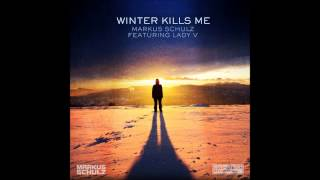 Markus Schulz ft. Lady V - Winter Kills Me (Original Mix)
