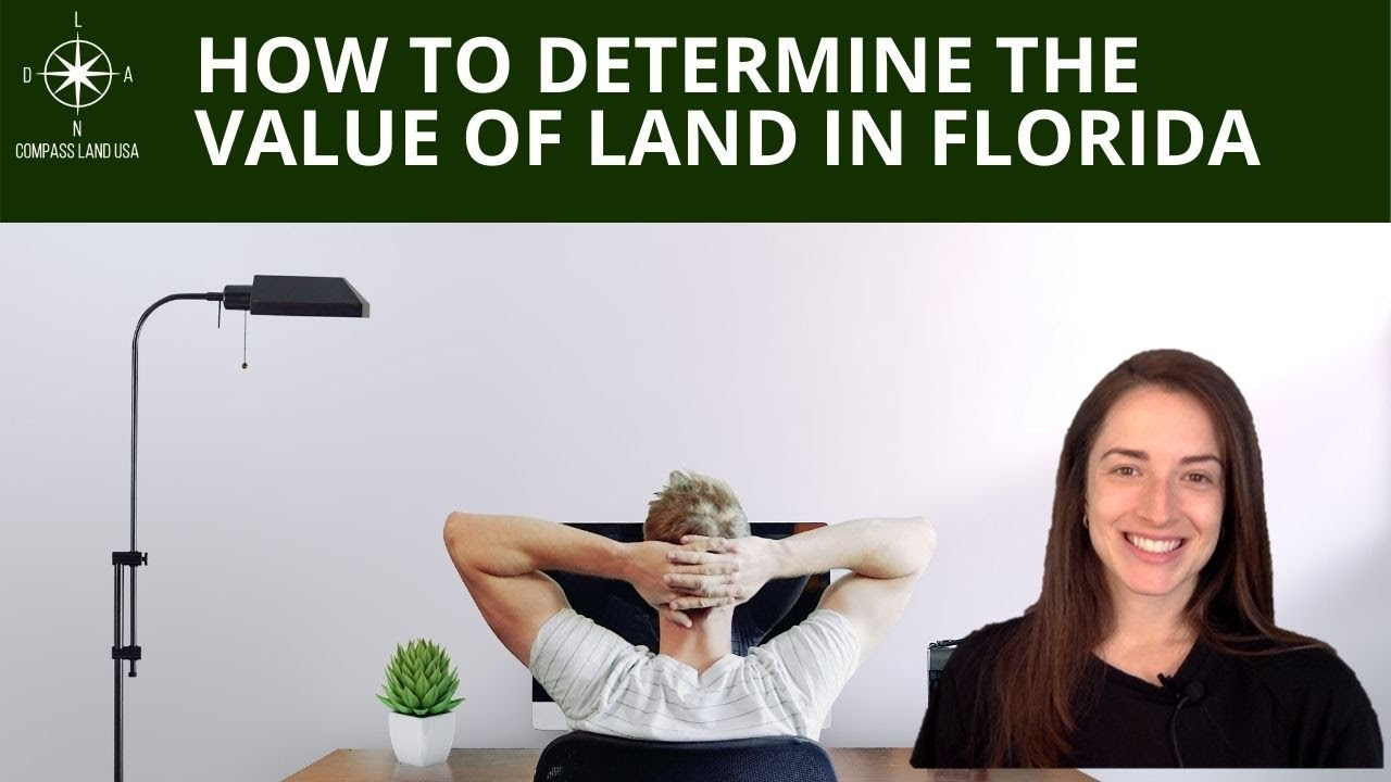 How to Determine Value of Land in Florida