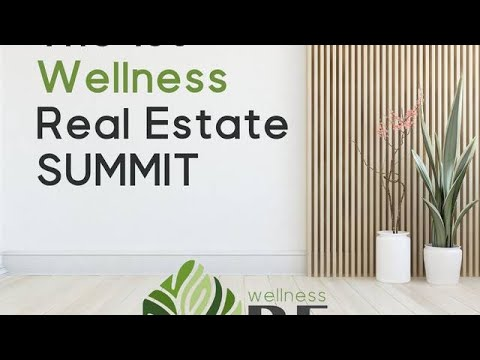 1st Ever Wellness Real Estate Summit Connects Forward-Thinking...