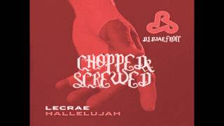 Lecrae - Hallelujah (Chopped  Screwed) (NEW)