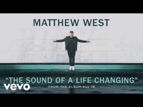 Matthew West  The Sound Of A Life Changing Audio