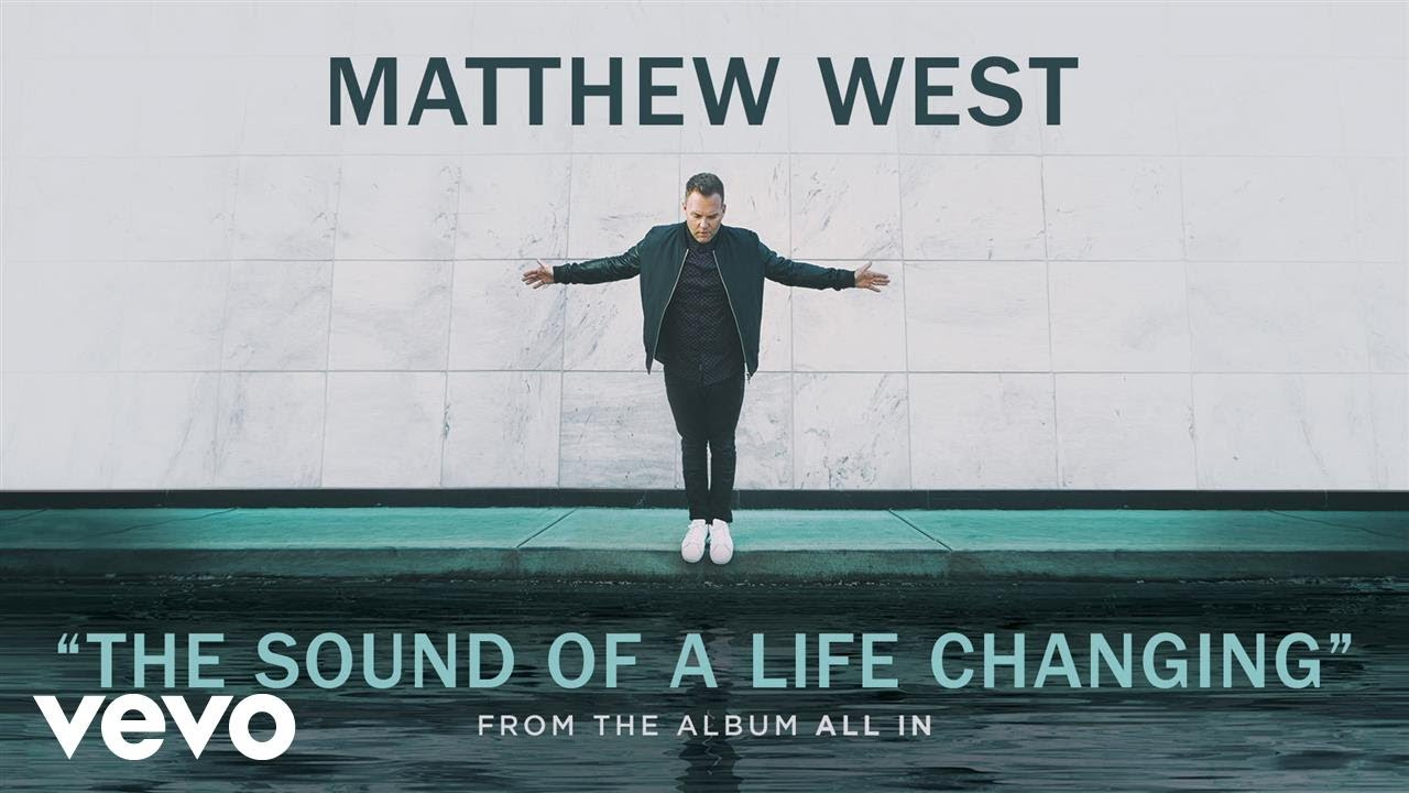 Matthew West - The Sound Of A Life Changing (Audio)