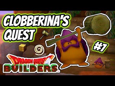 Dragon Quest Builders   Playthrough #7 - Clobberina's Quest