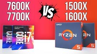 R5 1500X 1600X VS 7600K 7700K | Benchmarks