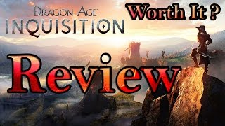 Dragon Age Inquisition – Worth it? – [Review]