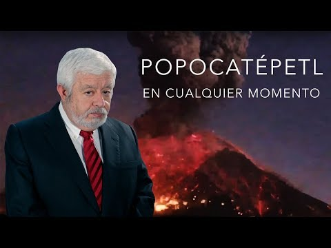 Popocatépetl: EN CUALQUIER MOMENTO