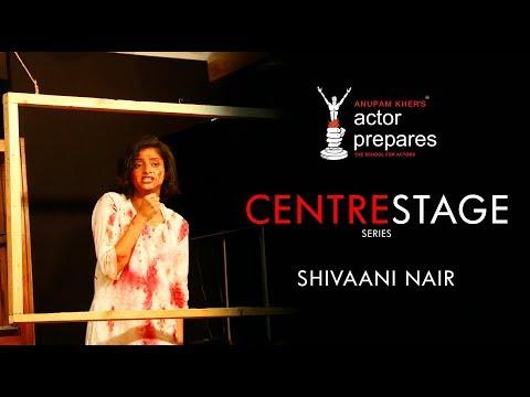 Anupam Kher's Actor Prepares – CenterStage Series – Shivaani Nair