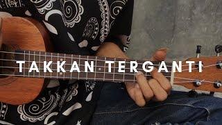 Download Mp3 Takkan Terganti - Kangen Band  Lirik & Chord    Cover Ukulele By Alvin Sanja