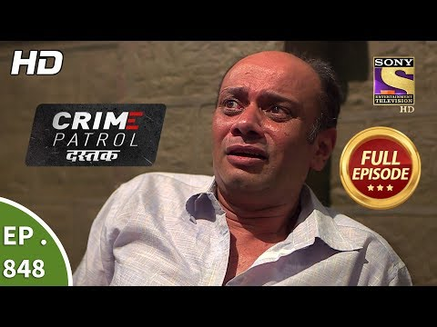 Crime Patrol Dastak - Ep 848 - Full Episode - 23rd August, 2018