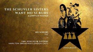"Mashup / Remix - Hamilton ""THE SCHUYLER SISTERS"" vs TLC ""NO SCRUBS"""
