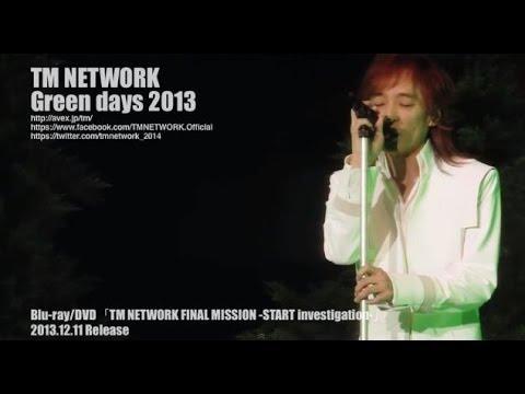 TM NETWORK / Green days 2013(...