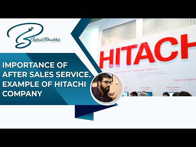 Importance of after sales Service | Corporate Examples | Muhammad Iqbal Bhabha