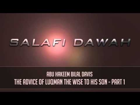 Part 1 - The Advice of Luqman the Wise to his Son by Abu Hakeem