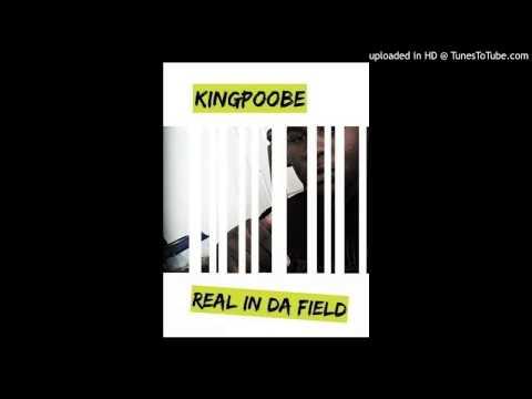 KingPoobe-Real In Da Field