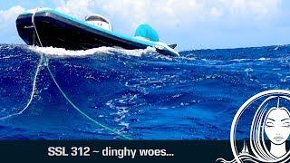 SSL 312 ~ dinghy woes...