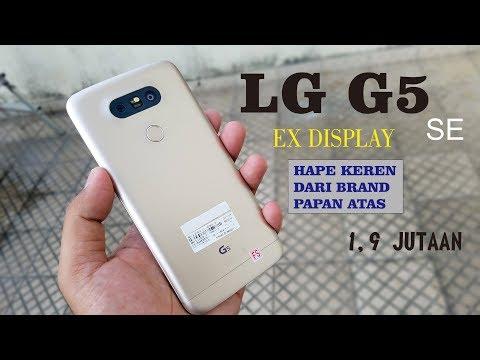 LG G5 se ex display, apa msih layak dibeli?