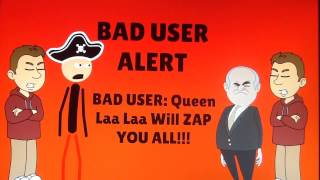 bad user alert 10 queen laa laa wiil zap you all