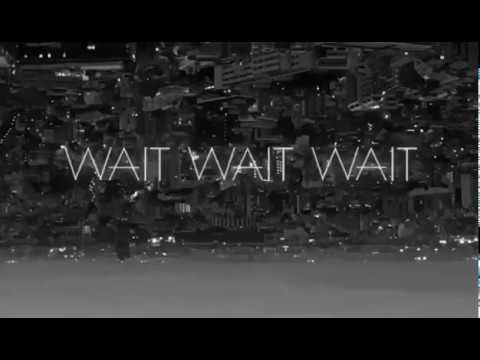 [Lyrics] Cai XuKun(蔡徐坤) - Wait Wait Wait