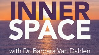 Inner Space With Dr. Barbara Van Dahlen: A Mental Health And Wellness Podcast - Listen Now!