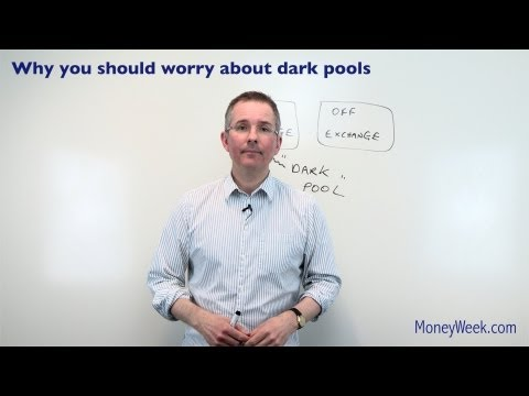 Why you should worry about dark pools - MoneyWeek Investment Tutorials